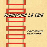 Vladivojna La Chia – 8 hlav šílenství - Písně inspirované filmem – CD