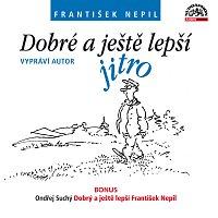 František Nepil – Dobré a ještě lepší jitro (+ BONUS) – CD