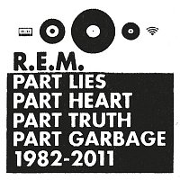 R.E.M. – Part Lies Part Heart Part Truth Part Garbage 1982-2011 – CD