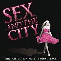 Různí interpreti – Sex And The City - Original Motion Picture Soundtrack – CD