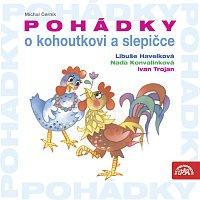 Libuše Havelková, Naďa Konvalinková, Ivan Trojan – Černík: Pohádky o kohoutkovi a slepičce – CD
