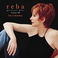 Reba McEntire – Greatest Hits Volume III - I'm A Survivor – CD