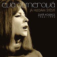 Eva Olmerová – Já hledám štěstí Zlatá kolekce 1962 - 1992 – CD