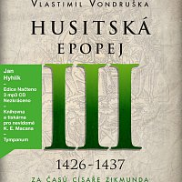 Jan Hyhlík – Husitská epopej III. - Za časů císaře Zikmunda (1425-1437) (MP3-CD) – CD-MP3