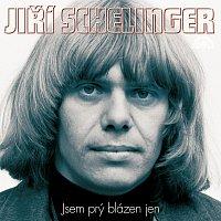 Jiří Schelinger – Jsem prý blázen jen – CD