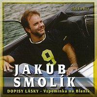 Jakub Smolík – Dopisy lásky - Vzpomínka na Blaník – CD
