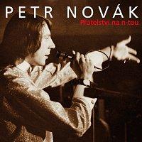 Petr Novák – Přátelství na n-tou – CD