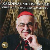 Kardinál Miloslav Vlk – Ohlédnutí, vzpomínky a zamyšlení – CD