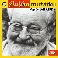 Jan Werich – Werich: O žlutém mužátku – CD