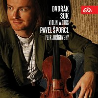 Pavel Šporcl, Petr Jiříkovský – Dvořák: Sonáta, Nokturno a Slovanské tance - Suk: Čtyři skladby pro housle a klavír – CD
