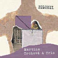 Martina Trchová & Trio – Holobyt – CD