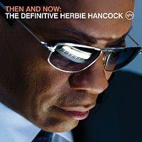 Herbie Hancock – Then And Now: The Definitive Herbie Hancock – CD