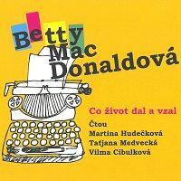 Martina Hudečková, Taťjana Medvecká, Vilma Cibulková – MacDonaldová: Co život dal a vzal (MP3-CD) – CD-MP3
