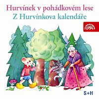 Divadlo S+H – Hurvínek v pohádkovém lese, Z Hurvínkova kalendáře – CD