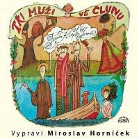 Miroslav Horníček – Jerome: Tři muži ve člunu – CD