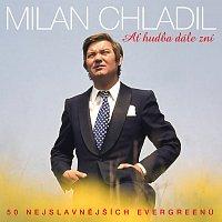 Milan Chladil – Ať hudba dále zní 50 nejslavnějších evergreenů – CD