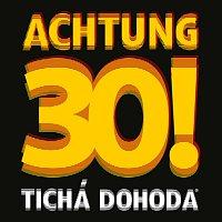 Tichá dohoda – Achtung 30! – CD