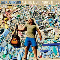 Jack Johnson – All The Light Above It Too – CD