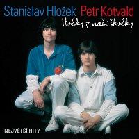 Petr Kotvald, Stanislav Hložek – Holky z naší školky – CD
