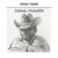Mirek Tabák – Černej pasažér – CD