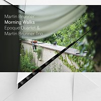 Epoque Quartet & Martin Brunner Trio – Morning Walks – CD