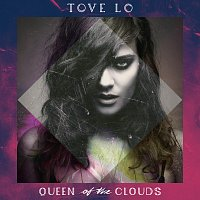 Tove Lo – Queen Of The Clouds – LP