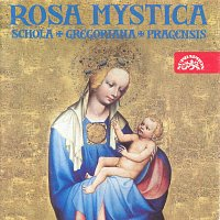 Schola Gregoriana Pragensis – Rosa mystica – CD