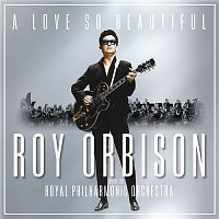 Roy Orbison – A Love So Beautiful: Roy Orbison & The Royal Philharmonic Orchestra – CD