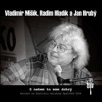 Vladimír Mišík, Radim Hladík a Jan Hrubý – S nebem to mám dobrý – CD