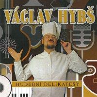 Václav Hybš – Hudební delikatesy – CD