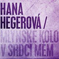Hana Hegerová – Mlýnské kolo v srdci mém – CD