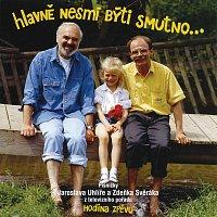 Jaroslav Uhlíř, Zdeněk Svěrák – Hlavne nesmi byti smutno – CD