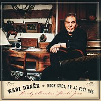Wabi Daněk – Nech svet, at se toci dal – CD