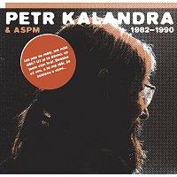 Petr Kalandra – Petr Kalandra & ASPM 1982 - 1990 – CD