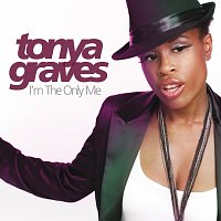 Tonya Graves – I'm The Only Me – CD