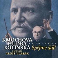 Kmochova hudba kolínská, Alois Vlasák – Spějme dál! 1930 - 1942 – CD
