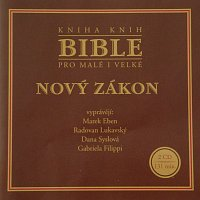 Marek Eben, Radovan Lukavský, Dana Syslová, Gabriela Filippi – Bible pro malé i velké - Nový zákon – CD
