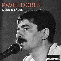 Pavel Dobeš – Něco o lásce (Live) – CD
