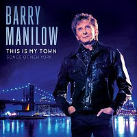 Barry Manilow – This Is My Town: Songs Of New York – CD