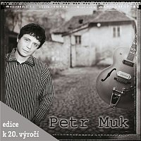 Petr Muk – Petr Muk (Edice k 20. výročí) – CD